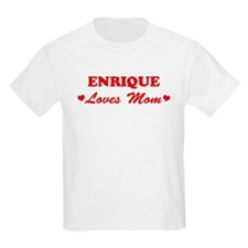 ENRIQUE loves mom T-Shirt