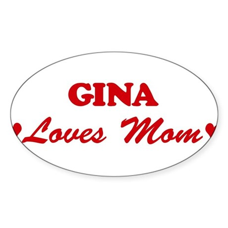 GINA loves mom Oval Sticker