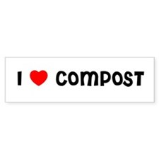 I LOVE COMPOST Bumper Bumper Sticker