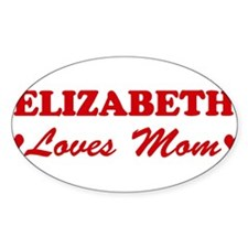ELIZABETH loves mom Oval Decal