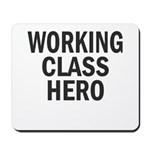 Working Class Hero Mousepad