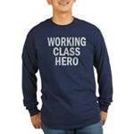 Working Class Hero Long Sleeve Dark T-Shirt