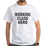 Working Class Hero White T-Shirt