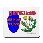Dandelions Are Your Friends Mousepad