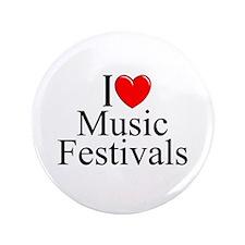 """I Love (Heart) Music Festivals "" 3.5"" Button"