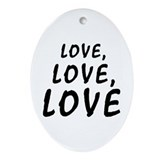 love, Love, LOVE Oval Ornament