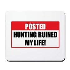Hunting Ruined My Life Mousepad