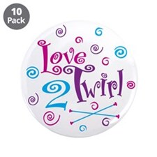 "Love 2 Twirl 3.5"" Button (10 pack)"