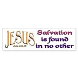 Jesus, Salvation in no other Bumper Car Sticker