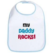My Daddy Rocks Bib