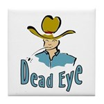 Dead Eye Cowboy  Tile Coaster