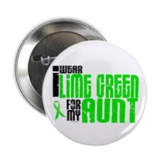"I Wear Lime Green For My Aunt 6 2.25"" Button"