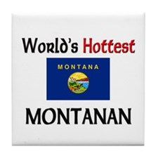 World's Hottest Montanan Tile Coaster