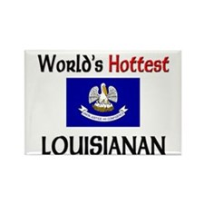 World's Hottest Louisianan Rectangle Magnet (10 pa