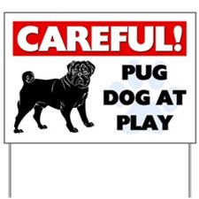 Pug At Play Yard Sign