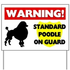 Standard Poodle On Guard Yard Sign