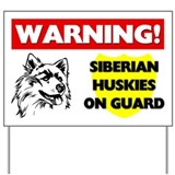 Siberian Huskies On Guard Yard Sign