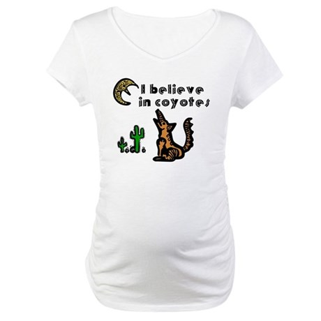 Believe in Coyotes Maternity T-Shirt