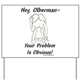 """Keith Olberman Problem"" Yard Sign"