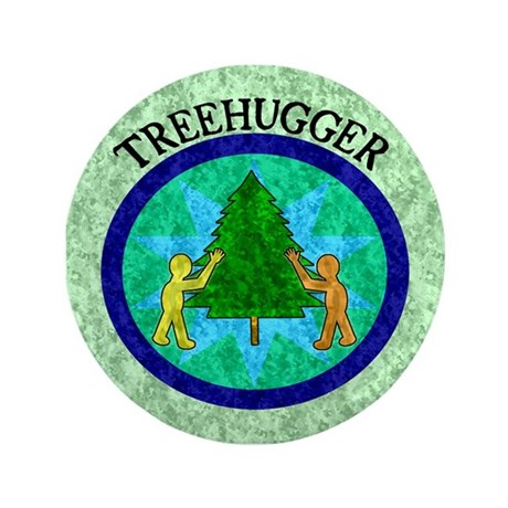 "Tree Hugger 3.5"" Button"