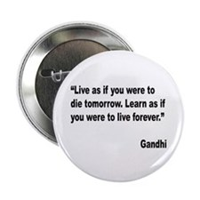 "Gandhi Live and Learn Quote 2.25"" Button (10 pack)"