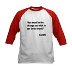 Gandhi World Change Quote (Front) Kids Baseball Je