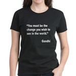 Gandhi World Change Quote (Front) Women's Dark T-S