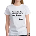 Gandhi World Change Quote Women's T-Shirt