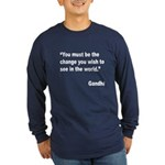Gandhi World Change Quote (Front) Long Sleeve Dark