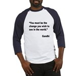 Gandhi World Change Quote (Front) Baseball Jersey