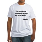 Gandhi World Change Quote (Front) Fitted T-Shirt
