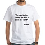 Gandhi World Change Quote (Front) White T-Shirt