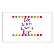 Big Sister Love is Best Rectangle Decal
