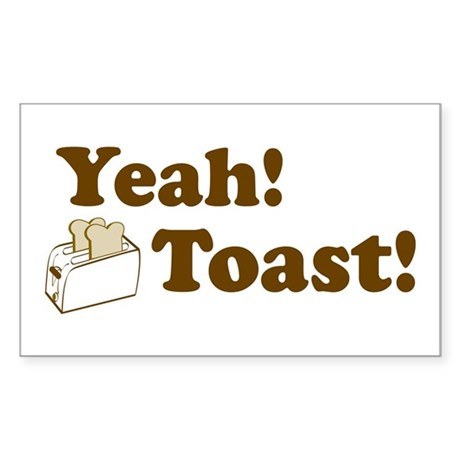 Yeah! Toast! Rectangle Sticker