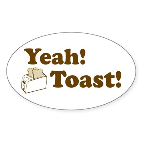 Yeah! Toast! Oval Sticker