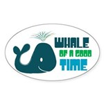 Whale of a Good Time Oval Sticker