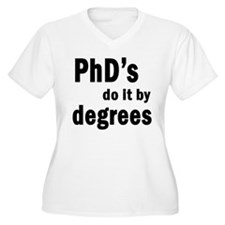 PhDs do it by degrees T-Shirt