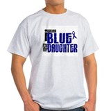 I Wear Blue For My Daughter 6  T-Shirt