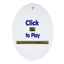 Click to Play Oval Ornament