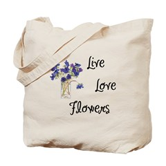 Live, Love and Flowers Tote Bag