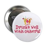 Drinks Well With Others - 2.25&quot; Button