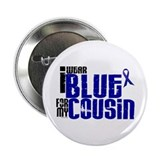 "I Wear Blue For My Cousin 6 2.25"" Button"