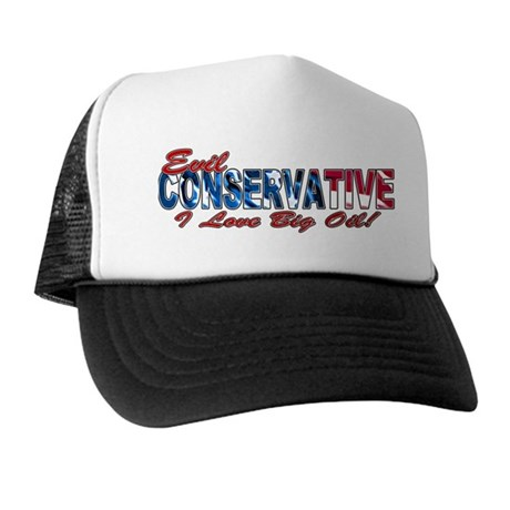 Big Oil Evil Conservative Trucker Hat