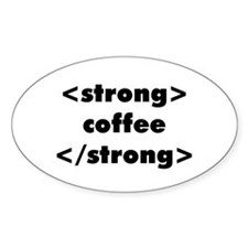 Strong Coffee Oval Decal