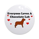 Everyone Loves Chocolate Lab Ornament (Round)