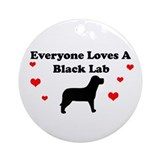 Everyone Loves A Black Lab Ornament (Round)