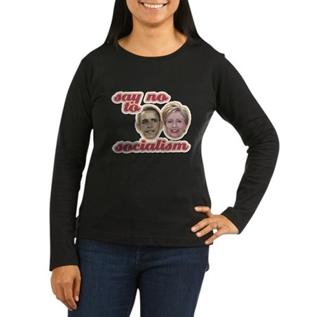 Say No To Socialism Women's Long Sleeve Dark T-Shi