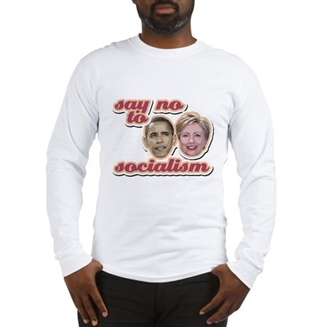 Say No To Socialism Long Sleeve T-Shirt