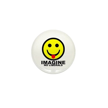 Imagine No Liberals Mini Button