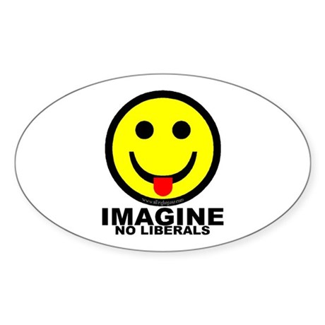 Imagine No Liberals Oval Sticker